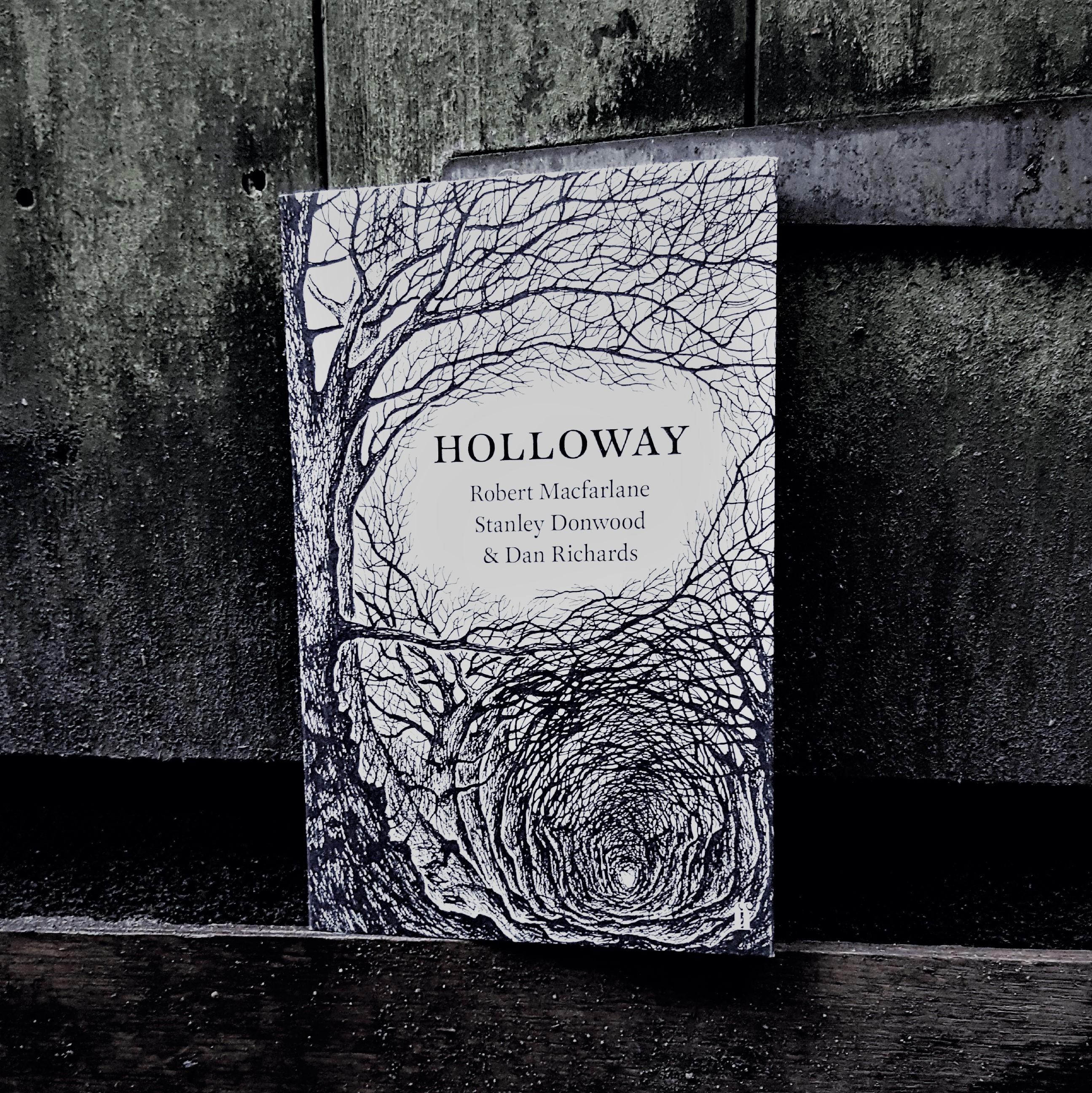 Holloway - by Robert Macfarlane, Stanley Donwood, and Dan Richards - book review.