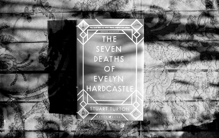 The Seven Deaths of Evelyn Hardcastle by Stuart Turton book cover.