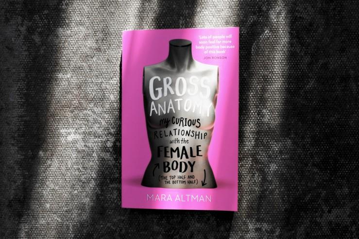 Gross Anatomy by Mara Altman.